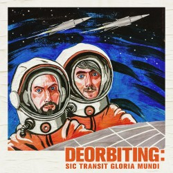 Cover Artwork Deorbiting – Sic Transit Gloria Mundi