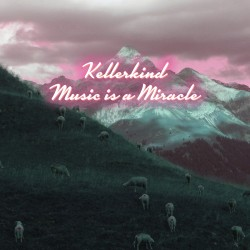 Cover Artwork Kellerkind – Music is a Miracle