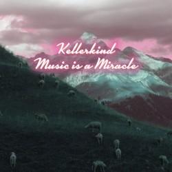 Cover Artwork Kellerkind – Music is a Miracle