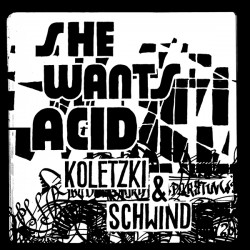 Cover Artwork Koletzki & Schwind – She Wants Acid