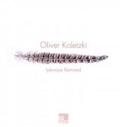 Cover Artwork Oliver Koletzki – Iyewaye Remixed