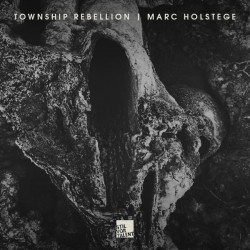 Cover Artwork Township Rebellion | Marc Holstege – Township Rebellion | Marc Holstege