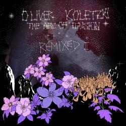 Cover Artwork Oliver Koletzki – The Arc of Tension Remixed II