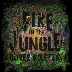 Cover Artwork Oliver Koletzki – Fire In The Jungle